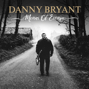 Danny Bryant-Means Of Escape