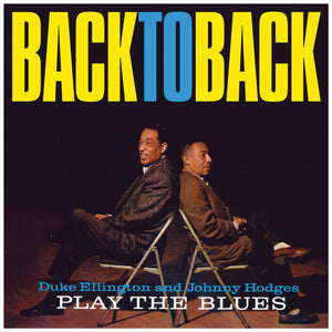 Duke Ellington & Johnny Hodges-Back To Back: Play The Blues