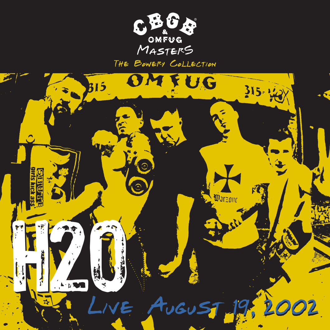H2O-Cbgb Omfug Masters: Live August 19, 2002 The Bowery Collection