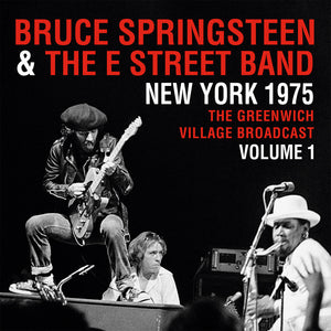 Bruce Springsteen & The E Street Band-New York 1975: Greenwich Village Broadcast Vol.1