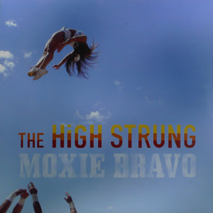 The High Strung-Moxie Bravo