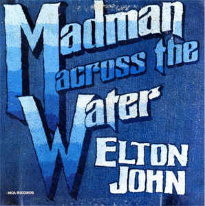 John, Elton-Madman Across the Water