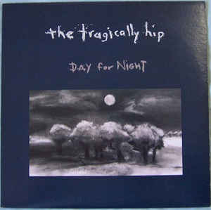 Tragically Hip-Day For Night (2LP)
