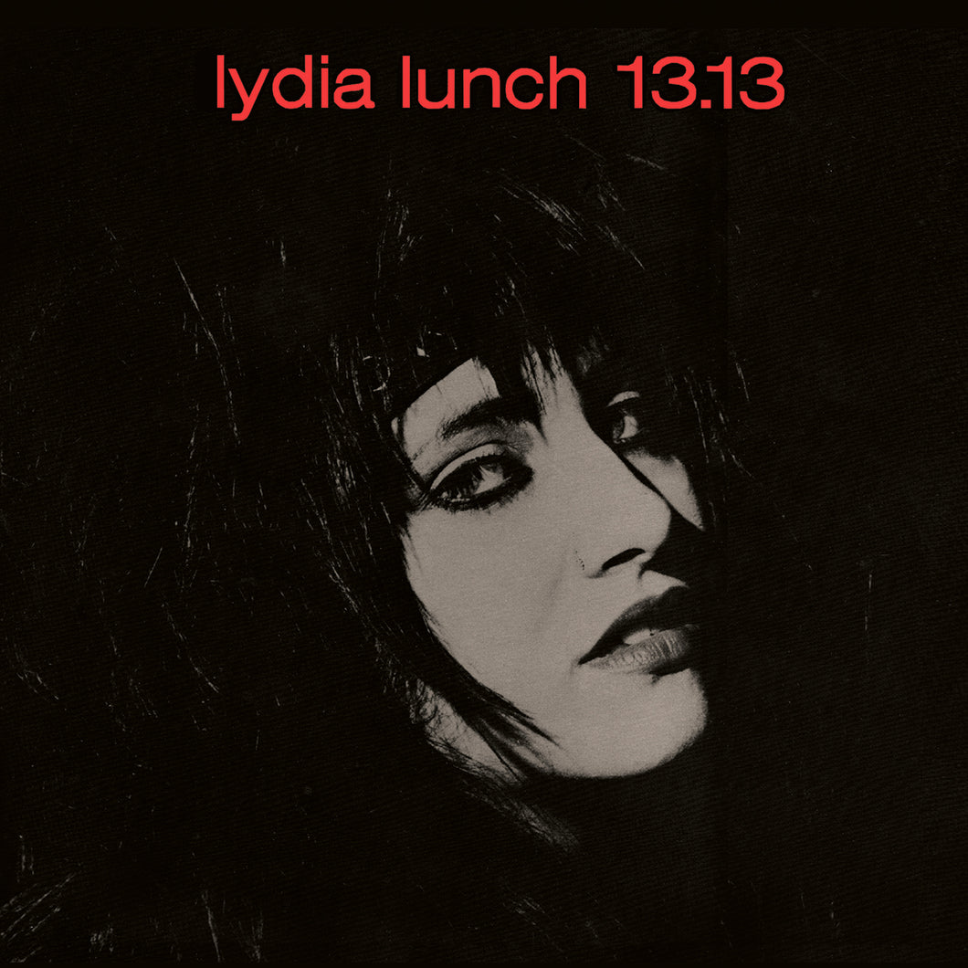 Lydia Lunch-13.13 Limited Colored Vinyl Plus Poster