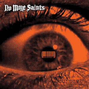 No More Saints-Consume