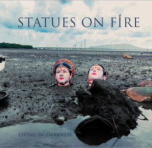 Statues On Fire-Living In Darkness