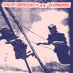 Flag Of Democracy (Fod) & Ex Friends-Split 7 Inch