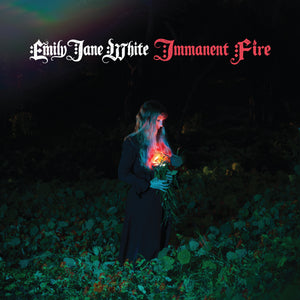 Emily Jane White-Immanent Fire