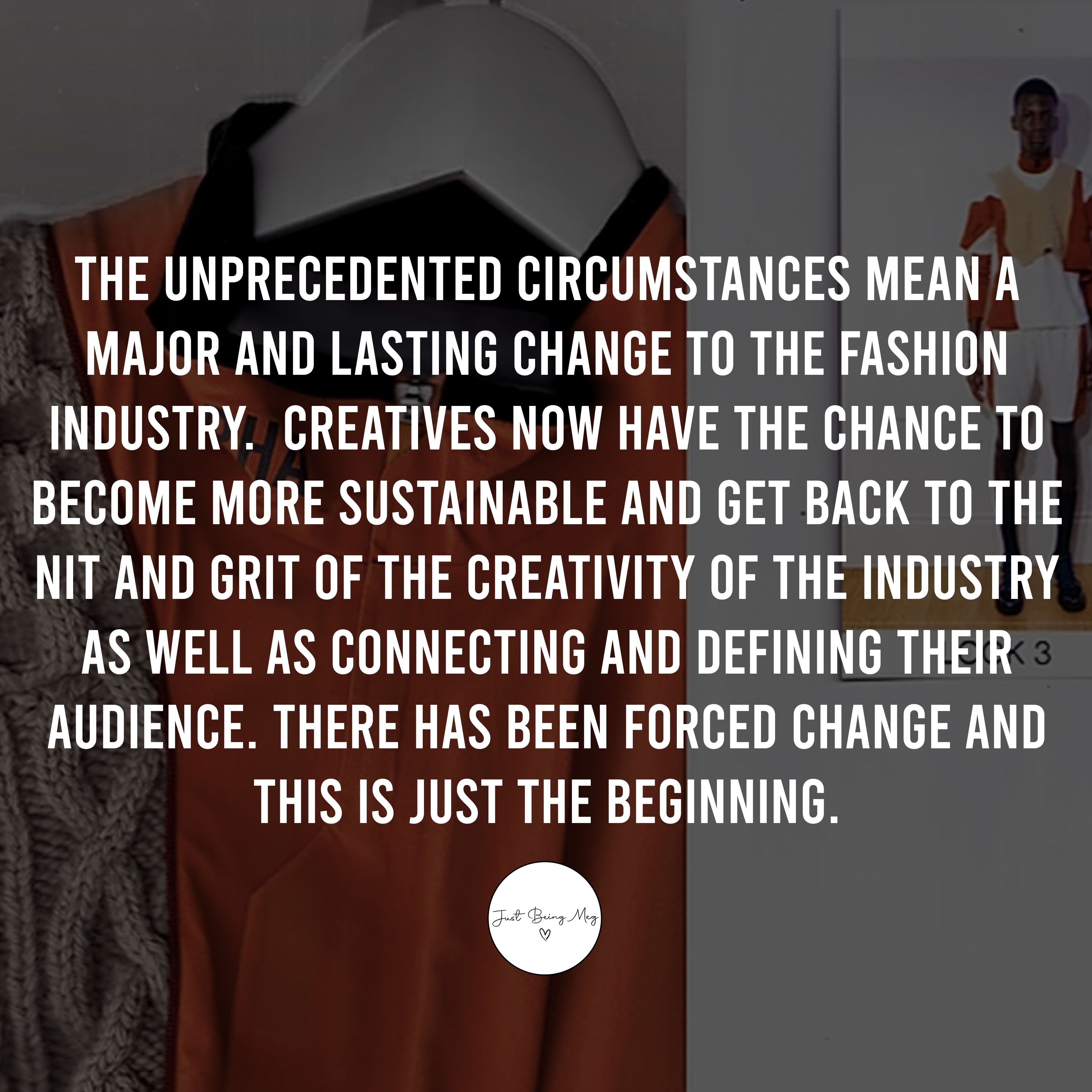 CHECK OUT JUST BEING MEG TALKING ABOUT FASHION POLITICS,, SUSTAINBLE MERCHANDISE & #LFWMENS
