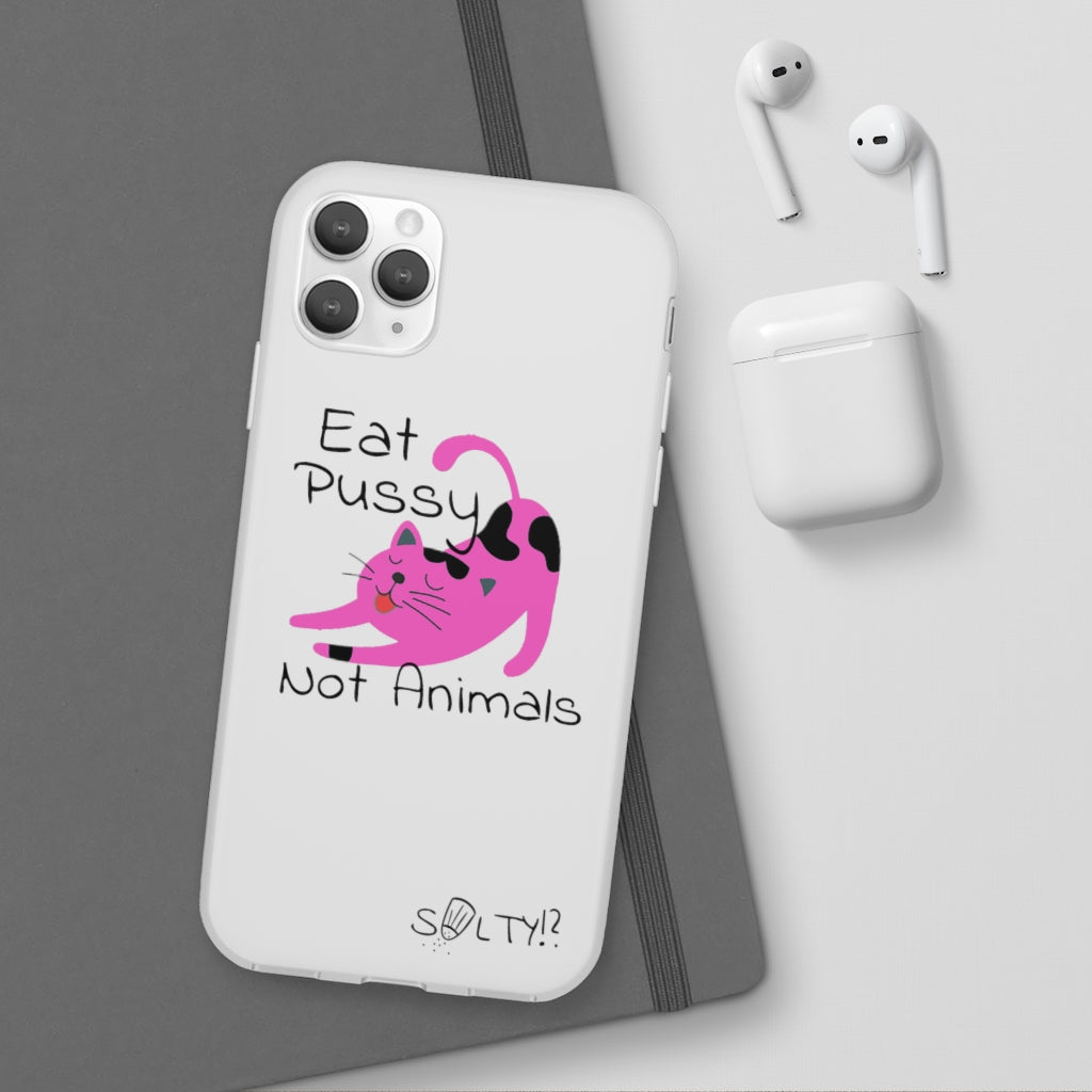 Eat Pussy Not Animals Phone Case