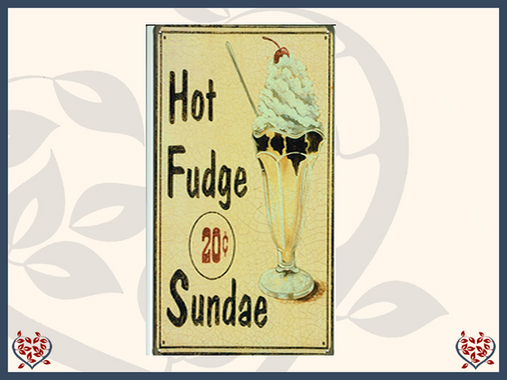 HOT FUDGE SUNDAE METAL SIGN | Wall Art