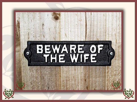 BEWARE OF THE WIFE ~ METAL SIGN | Wall Decor - Paul Martyn Interiors
