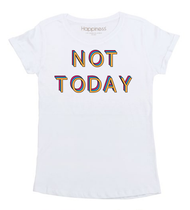T-Shirt Donna - Not Today - Happiness Shop Online