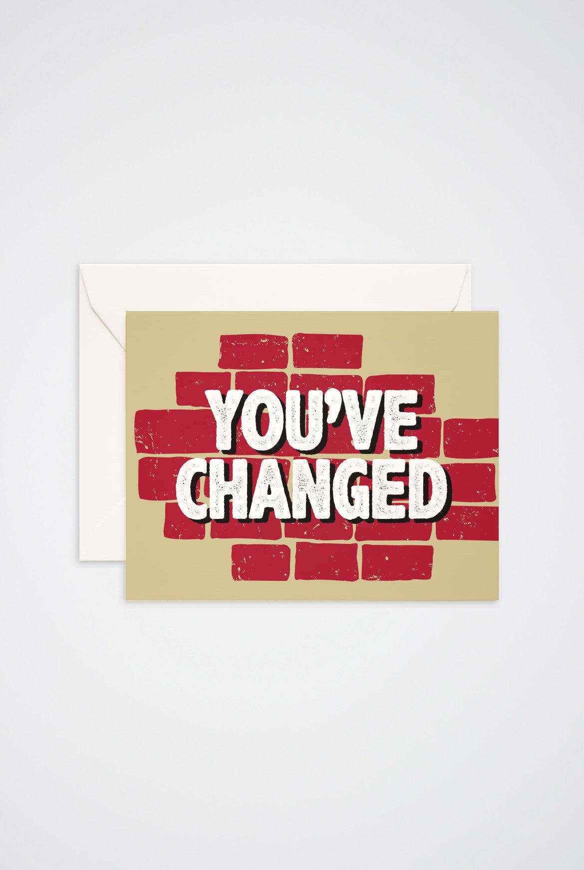 You've Changed Greeting Card - Main and Local