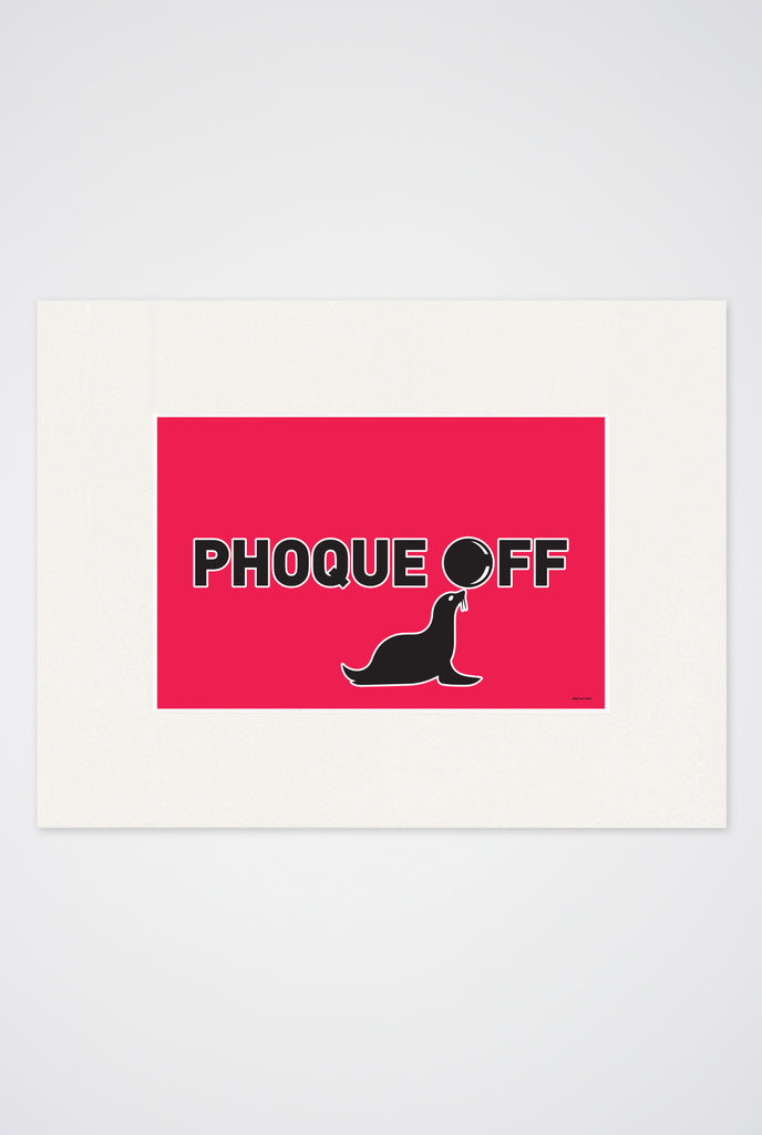Phoque Off Art Print - Main and Local