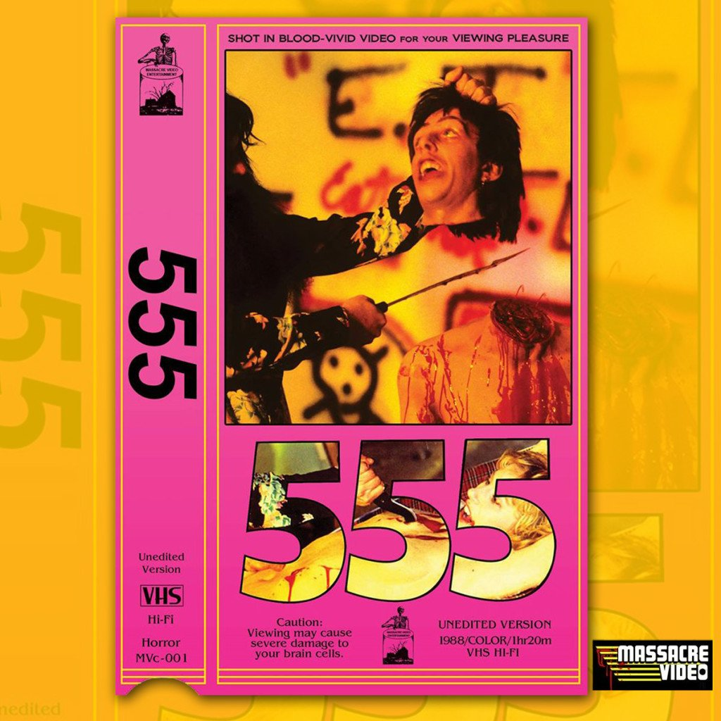 MASSACRE VIDEO Brings 555 Back to VHS in a Limited Edition Slipcase Release! Clickity-click for PRE-ORDER Info!
