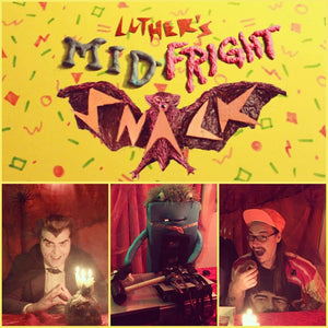 SICK SLICE CINEMA and LUNCHMEAT Proudly Present the Outrageously Radical TV Show LUTHER'S MID-FRIGHT SNACK! Check out the Premiere Episode RIGHT HERE!!