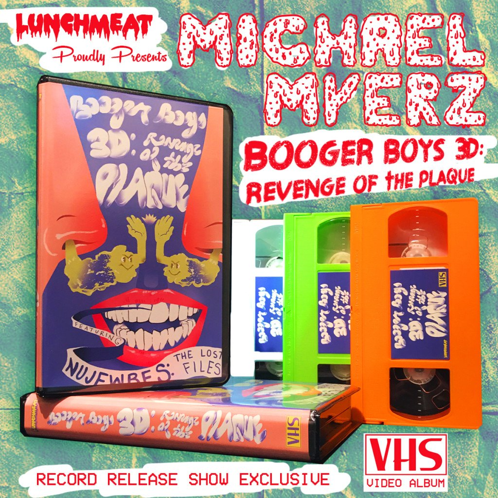 LUNCHMEAT Proudly Presents MICHAEL MYERZ – BOOGER BOYS 3D: REVENGE OF THE PLAQUE on Limited Edition Fresh VHS! A Sketch Comedy / Hip-Hop Mash-up from the Weirdest Rapper in Atlanta!