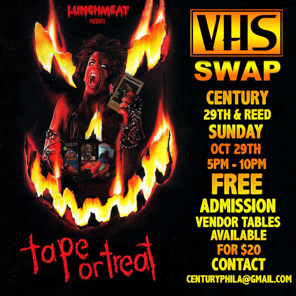 LUNCHMEAT Proudly Presents: The TAPE OR TREAT VHS SWAP at Century Bar in South Philadelphia on Sunday Oct 29th! Exclusive LUNCHMEAT VHS Releases and Other VHSurprises!