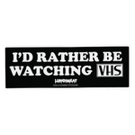 I'd Rather Be Watching VHS Sticker