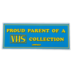 Proud Parent Of A VHS Collection Bumper Sticker