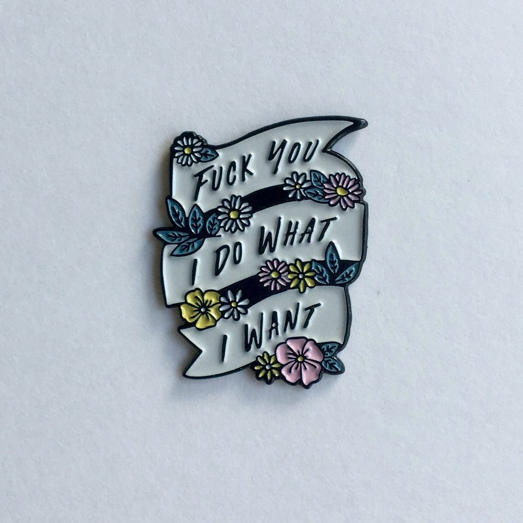 FK YOU I DO WANT I WANT ENAMEL PIN