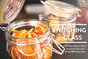 Switching To Glass to Avoid BPA Exposure | Branch Basics