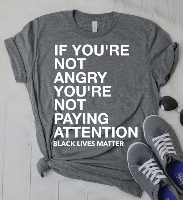 If You're Not Angry You're Not Paying Attention HTB T-shirt (S-3XL)