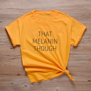 """THAT MELANIN THOUGH"" UNISEX HTB T-Shirt (XS-2XL)"