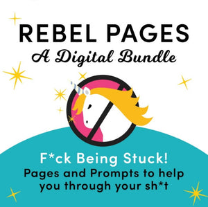 "Rebel Pages (Hybrid Journal)- ""Fck Being Stuck""-Pages + Prompts to help you through your sh*t -Digital Bundle"