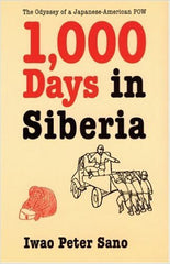 One Thousand Days in Siberia: The Odyssey of a Japanese-American POW