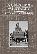 A Question of Loyalty - Internment in Tule Lake