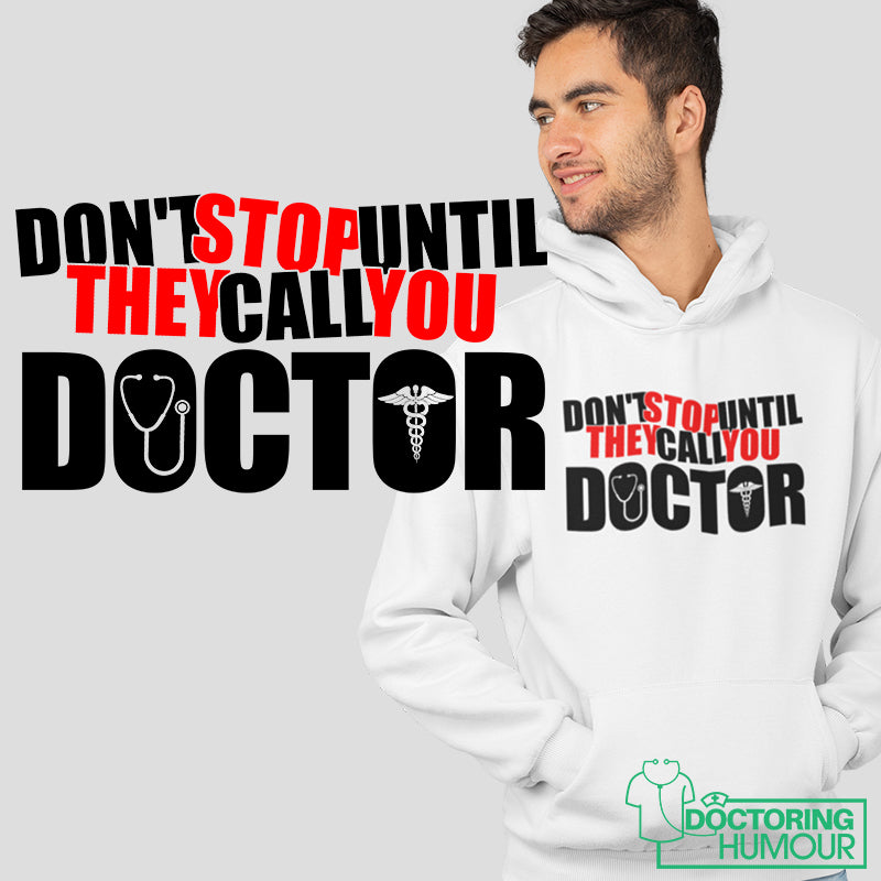 Don't Stop Until They Call You Doctor - Doctoring Humour