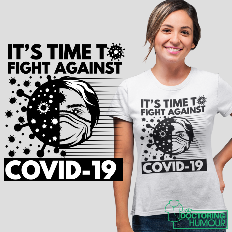 It's Time To Fight Against Covid - 19 - Doctoring Humour