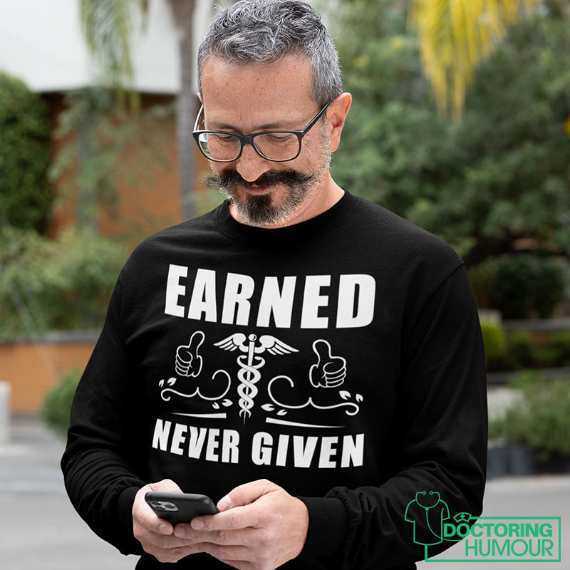 Earned! Never Given - Doctoring Humour