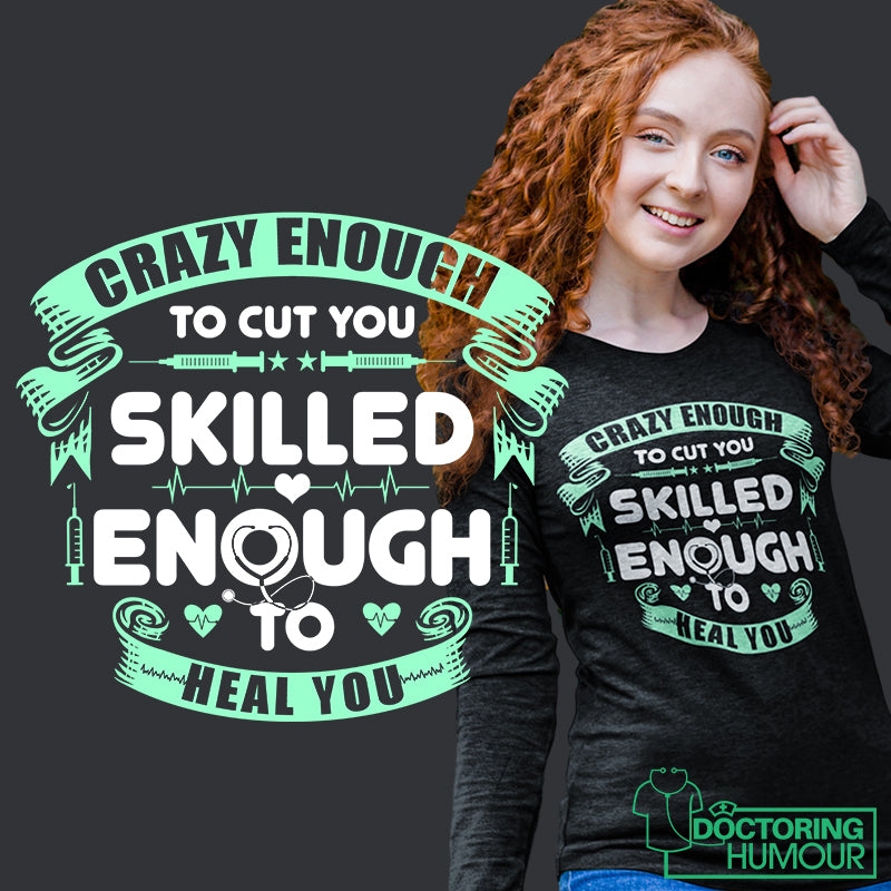 Crazy Enough To Cut You, Skilled Enough To Heal You - Doctoring Humour