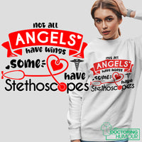 Not All Angels Have Wings Some Have Stethoscopes - women - Doctoring Humour