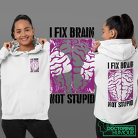 I Fix Brain Not Stupid - Doctoring Humour