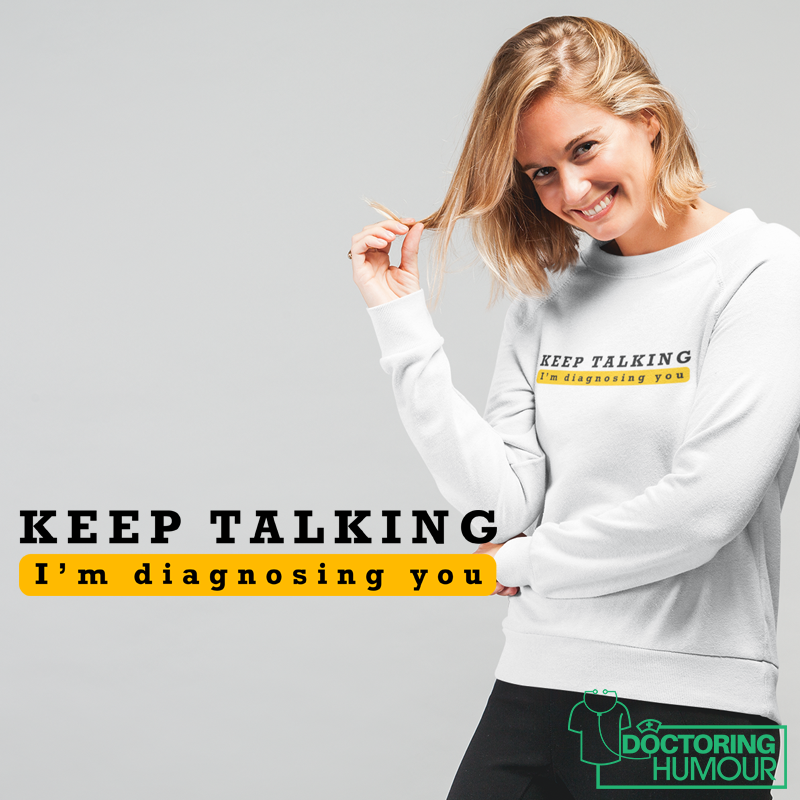 Keep Talking I'm Diagnosing You - Doctoring Humour