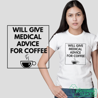 Will Give Medical Advice For Coffee - Doctoring Humour