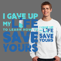 I Gave Up My Life To Learn How To Save Yours - Doctoring Humour