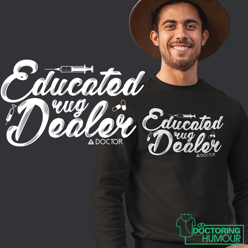 Educated Drug Dealer - Doctoring Humour