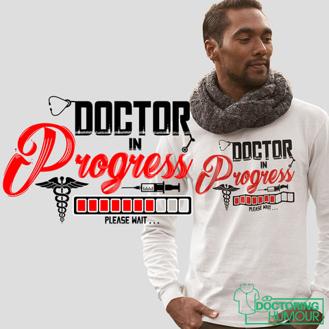 Doctor In Progress Please Wait - Doctoring Humour