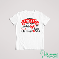 Not All Angels Have Wings Some Have Stethoscopes - Doctoring Humour