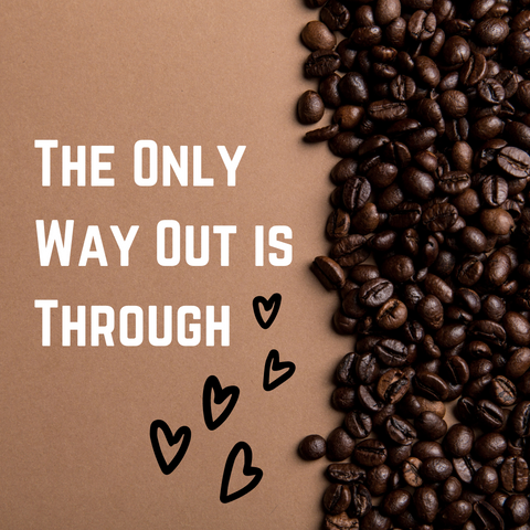 The Only Way Out Is Through- Coffee Conversations, Toro Coffee