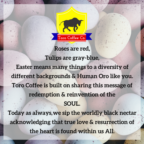 Happy Easter- Toro Coffee