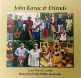CD: JOHN KOVAC & FRIENDS (Memories of Lake Atitlan, Guatemala)
