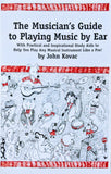 THE MUSICIAN'S GUIDE TO PLAYING BY EAR