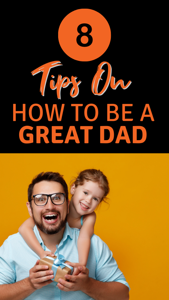 How to Be a Great Dad