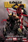 Savage Wolverine - Volume 2 : Hands on a Dead Body (Marvel Now)